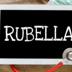 Rubella: Symptoms, Prevention and Treatment